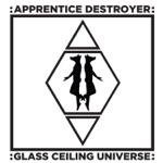 Apprentice Destroyer - Glass Ceiling Universe
