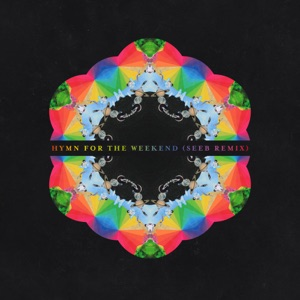 Hymn for the Weekend (Seeb Remix) - Single Mp3 Download