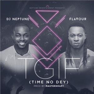 DJ Neptune - TGIF feat. Flavour [Time no dey]