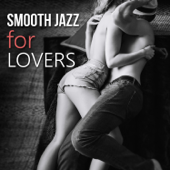 Smooth Jazz For Lovers – Sexy Jazz For Sensual & Romantic Evening, Instrumental Songs For Night Date, Piano & Saxophone Music-Sexual Piano Jazz Collection