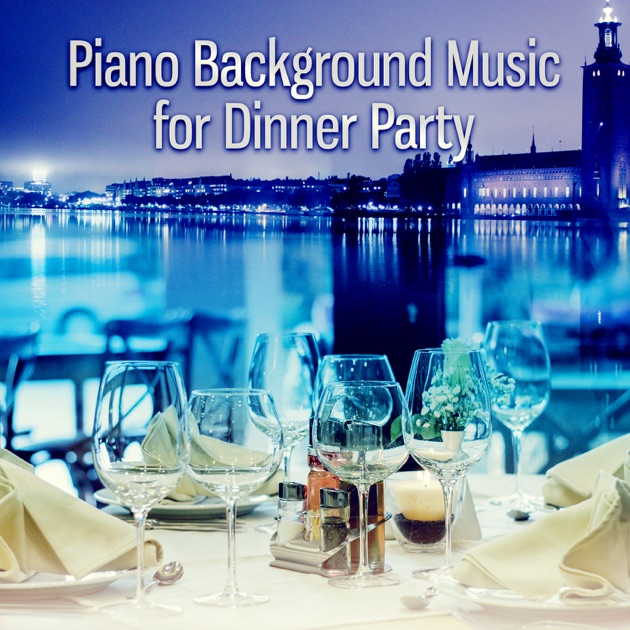 Dinner Party Music piano background music for dinner party: jazz music for lunch time