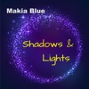 Shadows and Lights - Makia Blue