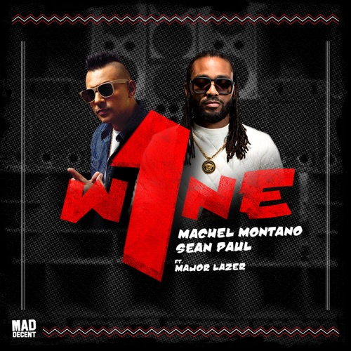 Machel Montano & Sean Paul - One Wine (feat. Major Lazer) - Single