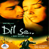 Dil Se     songs