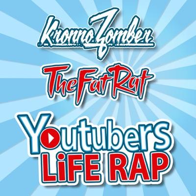 Youtubers Life Rap - Single - TheFatRat