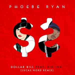 Dollar Bill (feat. Kid Ink) [Lucas Nord Remix] - Single Mp3 Download