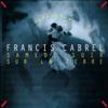 Samedi soir sur la terre (Remastered) - Francis Cabrel