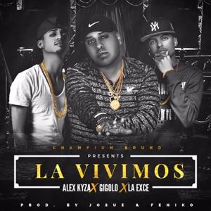 La Vivimos (feat. Gigolo & La Exce) - Single Mp3 Download