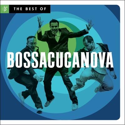 The Best of Bossacucanova - Bossacucanova album