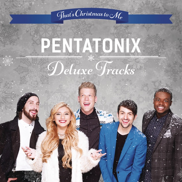 That's Christmas to Me: Deluxe Tracks - EP by Pentatonix on iTunes