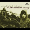 Nobody's Fault But Mine (The John Renbourn Anthology 1966-2005) - John Renbourn
