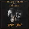 For You (feat. Sarkodie) - Single - Francis Sampah