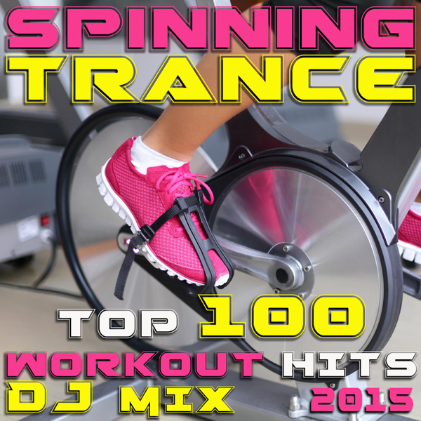 Spinning Trance Top 100 Workout Hits DJ Mix 2015 by Workout Trance on  iTunes