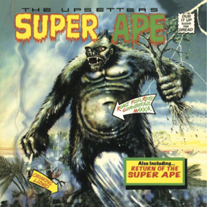 "Lee ""Scratch"" Perry & The Upsetters - Super Ape & Return of the Super Ape"