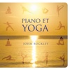 Piano Et Yoga - John Buckley