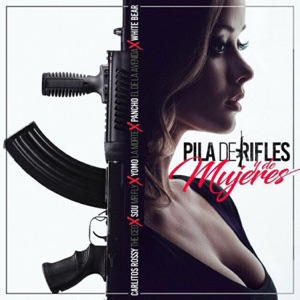 Pila de Rifles & Mujeres (feat. Yomo, Pacho, Sou El Flotador & White Bear) - Single Mp3 Download