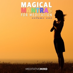 Magical Mantras for Meditation - Volume One