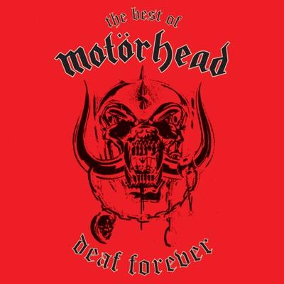 Deaf Forever: The Best of Motörhead - Motörhead