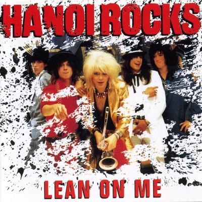 Lean on Me - Hanoi Rocks