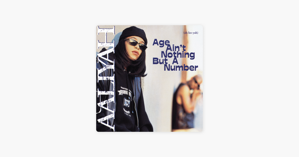 Age Ain't Nothing But a Number (Deluxe) by Aaliyah
