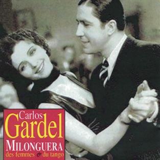Milonguera: Des femmes et du tango – Carlos Gardel