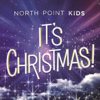 It's Christmas! (feat. Steve Fee) - North Point Kids