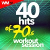 40 Hits of 70s: Workout Session (128 - 160 BPM Remixes)