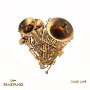 Brasstracks - Good Love