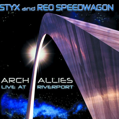 Arch Allies - Live At Riverport - Styx