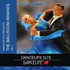 Dancelife DJ's Presents: The Ballroom Remixes, Vol. 1