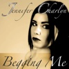 Begging Me - Single - Jennifer Charlyn