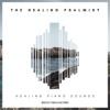 Healing Piano Sounds - The Healing Psalmist