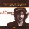 The Whole of the Moon The Music of Mike Scott the Waterboys