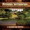 Pérolas Sertanejas: O Melhor do Sertão