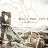 Hearts Wide Open - Lulu & Mischka