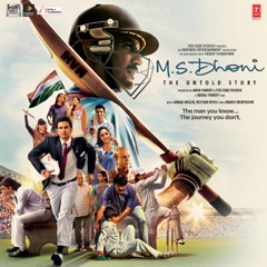 M.S. Dhoni: The Untold Story (Original Motion Picture Soundtrack)