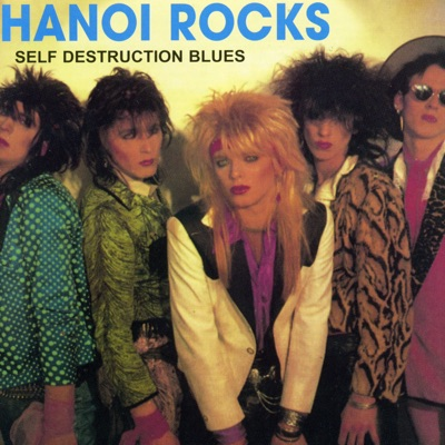 Self Destruction Blues - Hanoi Rocks