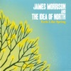 Feels Like Spring, The Idea of North & James Morrison