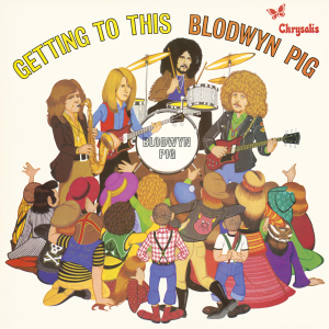 Blodwyn Pig - Getting to This (2009 Remaster)