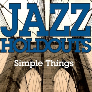 Simple Things - Single - Jazz Holdouts - Jazz Holdouts
