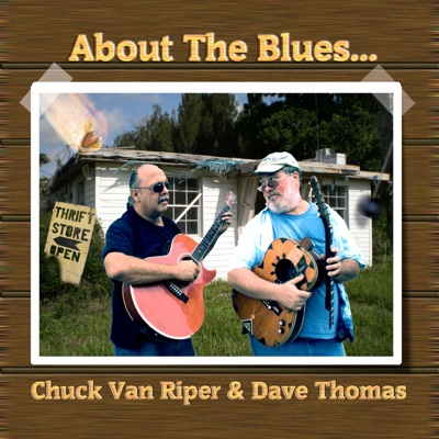 About the Blues - Chuck Van Riper and Dave Thomas album