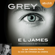 E L James - GREY : Cinquante nuances de Grey raconté par Christian