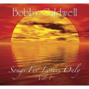 Songs for Lovers, Vol. 1 - Bobby Caldwell - Bobby Caldwell