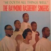 He Doeth All Things Well - The Raymond Rasberry Singers