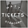 Tickets - Matt Strachan