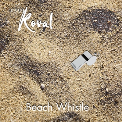 Beach Whistle - Single - Gregg Koval album