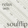 Relax With Soulflip - Soulflip