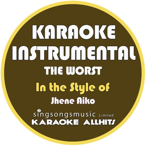 The Worst (In the Style of Jhene Aiko) [Karaoke Instrumental Version] - Single