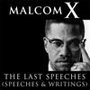 Malcolm X: The Last Speeches - Malcolm X