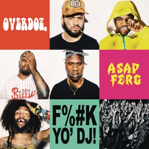 F**k Yo DJ (feat. A$AP Ferg) - Single Mp3 Download